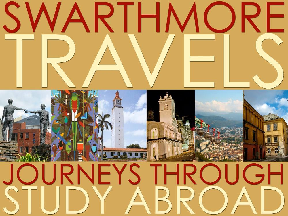 Swarthmore Travels Abroad